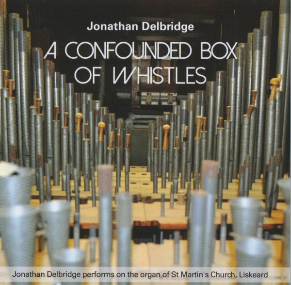 Jonathan Delbridge - Confounded Box of Whistles